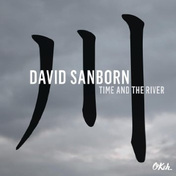 David Sanborn & Marcus Miller – Time And The River (2015)
